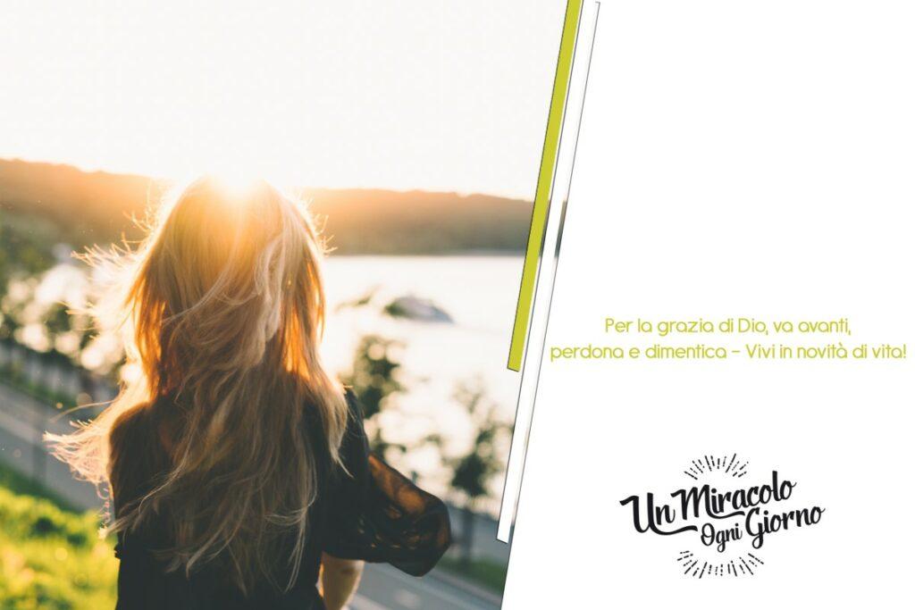 Va avanti perdona e vivi in novità di vita